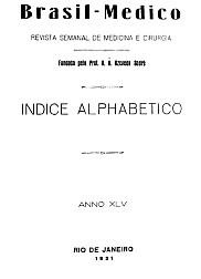 [Periódico] O Brazil-Medico : revista semanal de medicina e cirurgia, v. 45, P1, jan-jun, 1931