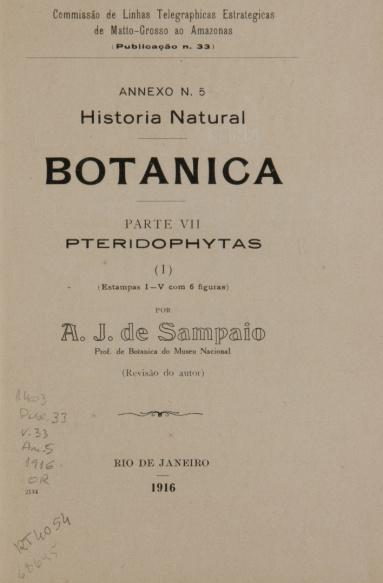 Historia Natural. Parte VII, Pteridophytas (I) : Botanica.  Publ. 33, v. 33, 1916