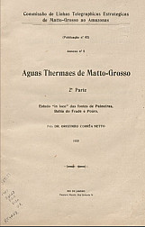 Aguas Thermaes de Matto-Grosso, 2ª Parte : Estudo. Publ. 62 V. 62 , 1920
