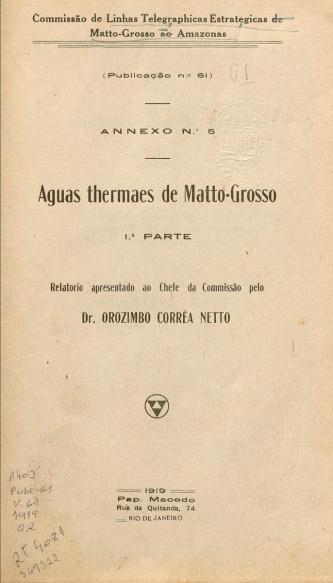 Águas Thermaes de Matto-Grosso,  1ª Parte. Publ. 61 V. 61 1919