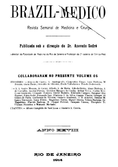 [Periódico] O Brazil-Medico : revista semanal de medicina e cirurgia, v. 28, 1914