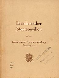 Brasilianischer staatspavillon: auf der Internationalen Hygiene-ausstellung Estados Unidos do Brasil.1911
