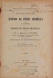 Contribuição ao estudo da febre amarela : a urina do doente de febre amarela. 1896