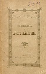 Prophylaxia da febre amarella. 1910