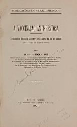 A vaccinação anti-pestosa : trabalho do Instituto Sôrotherapico Federal do Rio de Janeiro (Instituto de Manguinhos). 1901