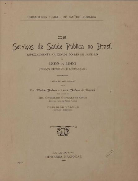 Os serviços de saúde pública no Brasil .1909