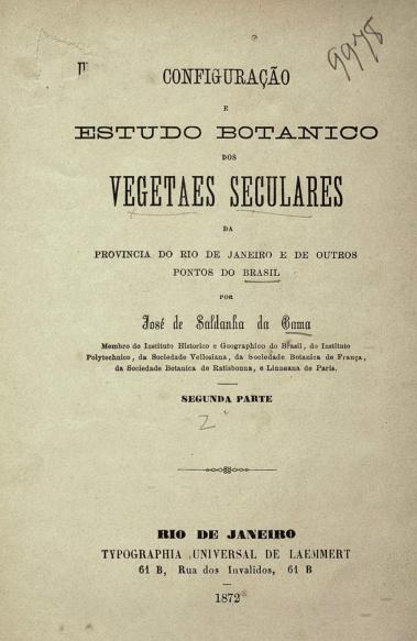 Configuração e estudo botanico dos vegetaes seculares da provincia do Rio de Janeiro e outros pontos do Brasil.1872