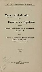Memorial dedicado ao Governo da República e aos Snrs. Membros do Congresso Nacional Pelo Capitão de Engenharia Amilcar Botelho de Magalhães. 1919