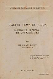 Walter Oswaldo Cruz : sucesso e fracasso de um cientista. 1967