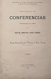 Conferências Realizadas em 1910 no Rio de Janeiro e em S. Paulo Pelo Tenente-Coronel Candido Mariano. Publ. 68 V. 68,  1922