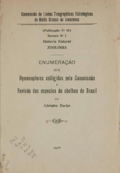 Historia Natural: Zoologia : Enumeração dos Hymenopteros colligidos pela Comissão e Revisão das espécies de abelhas do Brasil. Publ. 35, V.35, 1916 OBRA RARA