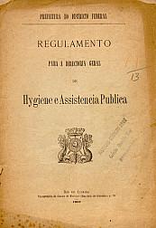 Regulamento para a directoria geral de hygiene e assistencia publica. 1903