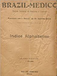 [Periódico] O Brazil-Medico : revista semanal de medicina e cirurgia, v. 38, P1, jan-abr, 1924