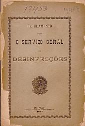 Regulamento para o serviço geral de desinfecções.1894