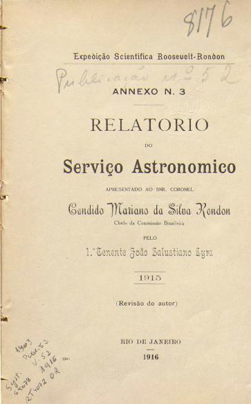 Relatório do Serviço Astronomico apresentado ao Snr. Coronel Candido Mariano da Silva Rondon. Publ. 52 V 52 1916