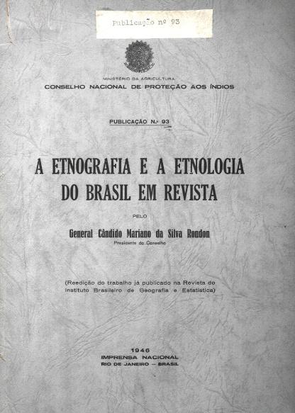 A etnografia e a etnologia do Brasil em revista. Publ. 93, 1946