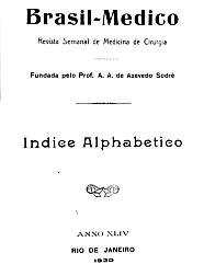[Periódico] O Brazil-Medico : revista semanal de medicina e cirurgia, v. 44, P2, jul-dez, 1930