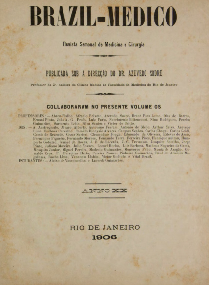 [Periódico] O Brazil-Medico : revista semanal de medicina e cirurgia, v. 20, 1906