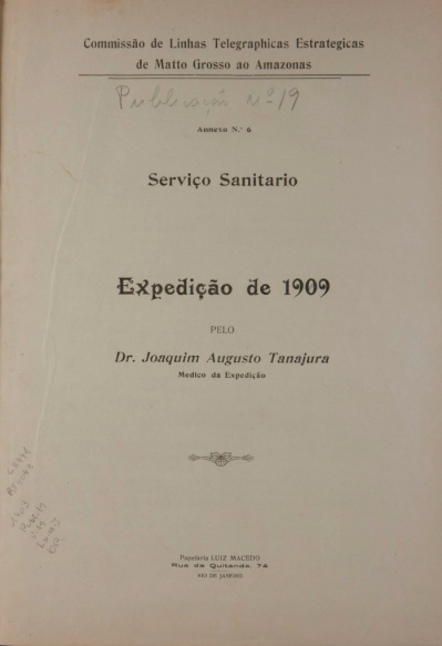 Serviço Sanitário. 19, Annexo 6, Publicação : Expedição de 1909. Publ.19, V. 19, Annexo 6 [s.d.]