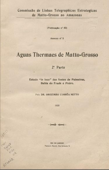 Aguas Thermaes de Matto-Grosso, 2ª Parte : Estudo. Publ. 62 V. 62 , 1920