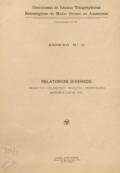Relatórios diversos : Projetos, Orçamentos, Medições, Observações meteorológicas.  Publ. 37 Vol. 37 [1907-1910]
