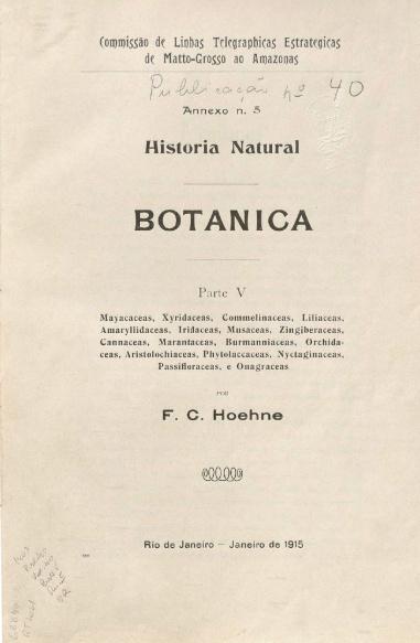 Historia Natural/Botânica/ Parte V. Publ. 40 Vol. 40  Annexo n.5,  1915