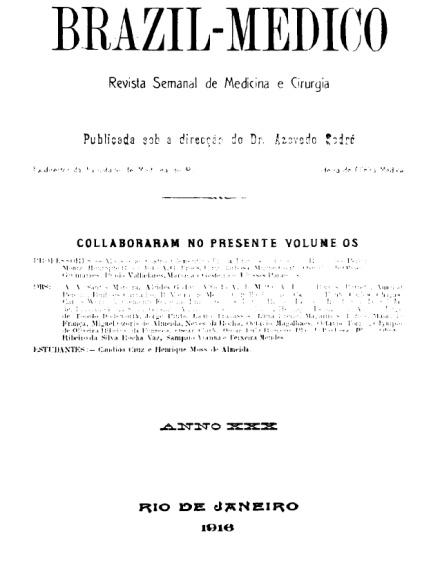[Periódico] O Brazil-Medico : revista semanal de medicina e cirurgia, v. 30, 1916