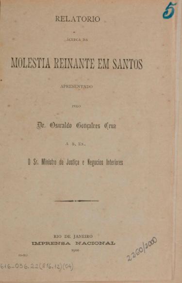 Relatorio àcerca da molestia reinante em Santos. 1900