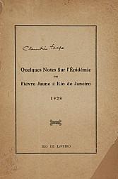 Quelques notes sur l`épidémie de fiévre jaune à Rio de Janeiro.1928