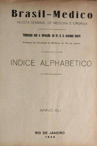 [Periódico] O Brazil-Medico : revista semanal de medicina e cirurgia, v. 41, P1, jan-mar, 1927