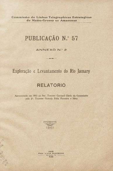 Exploração e Levantamento do Rio Jamary . Publ. 57 , V. 57 1920