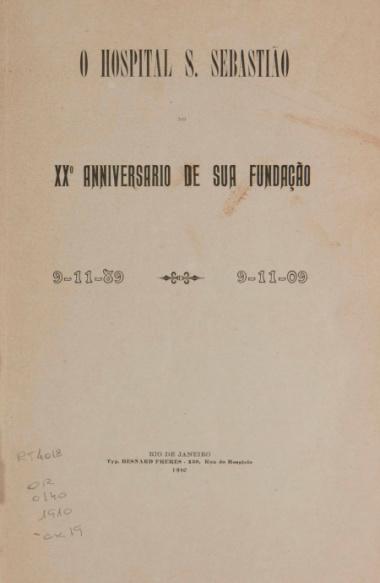 O Hospital S. Sebastião : XXº. Anniversario de sua fundação : 9-11-89 - 9-11-09. 1910